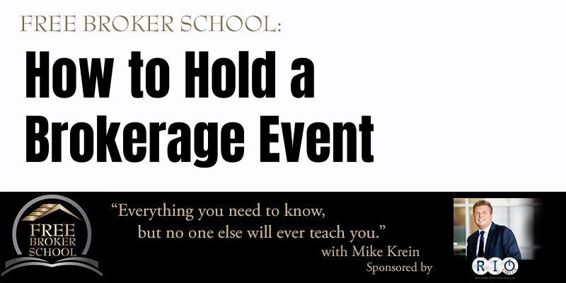 Free Broker School: How to hold a brokerage event