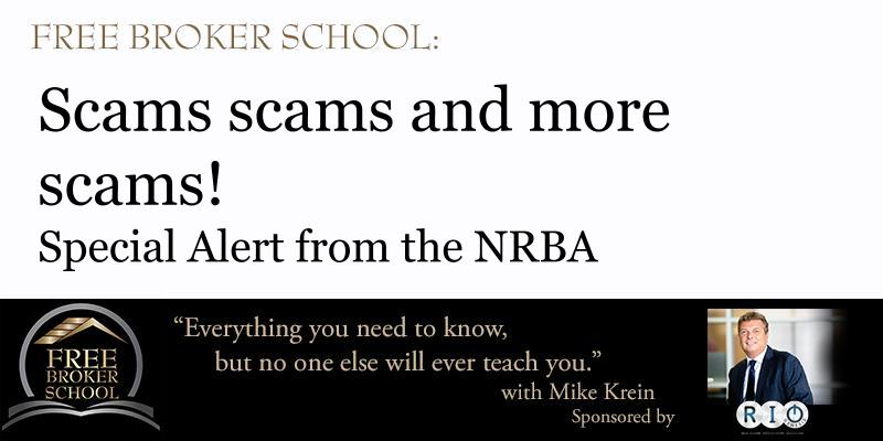 Free Broker School: Scams scams and more scams! Special Alert from the NRBA