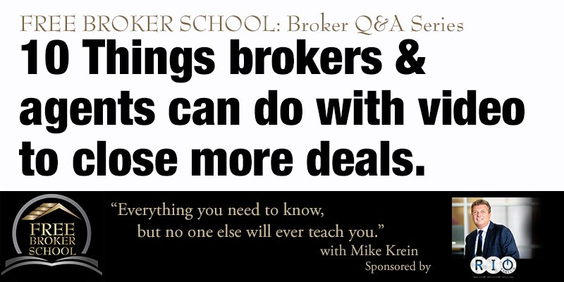 Free Broker School: 10 Things brokers & agents can do with video to close more deals.