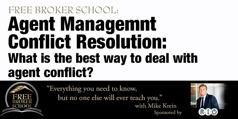 Free Broker School: Agent Management Conflict Resolution: What is the best way to deal with agent conflict?