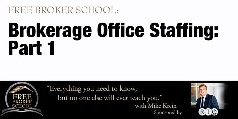 Free Broker School: Brokerage Office Staffing: Part 1
