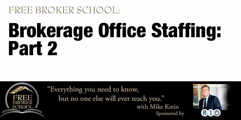 Free Broker School: Brokerage Office Staffing: Part 2