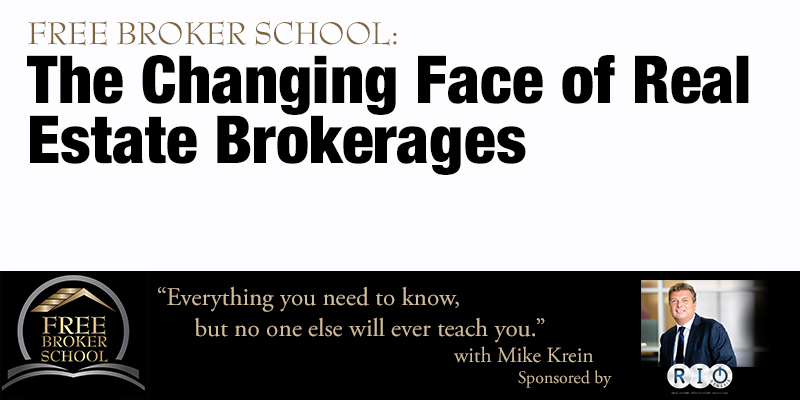 Free Broker School: The Changing Face of Real Estate Brokerages