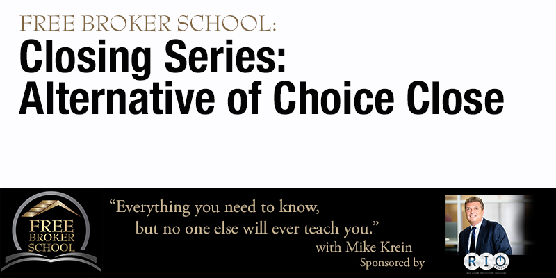 Free Broker School - Closing Series: Alternative of Choice