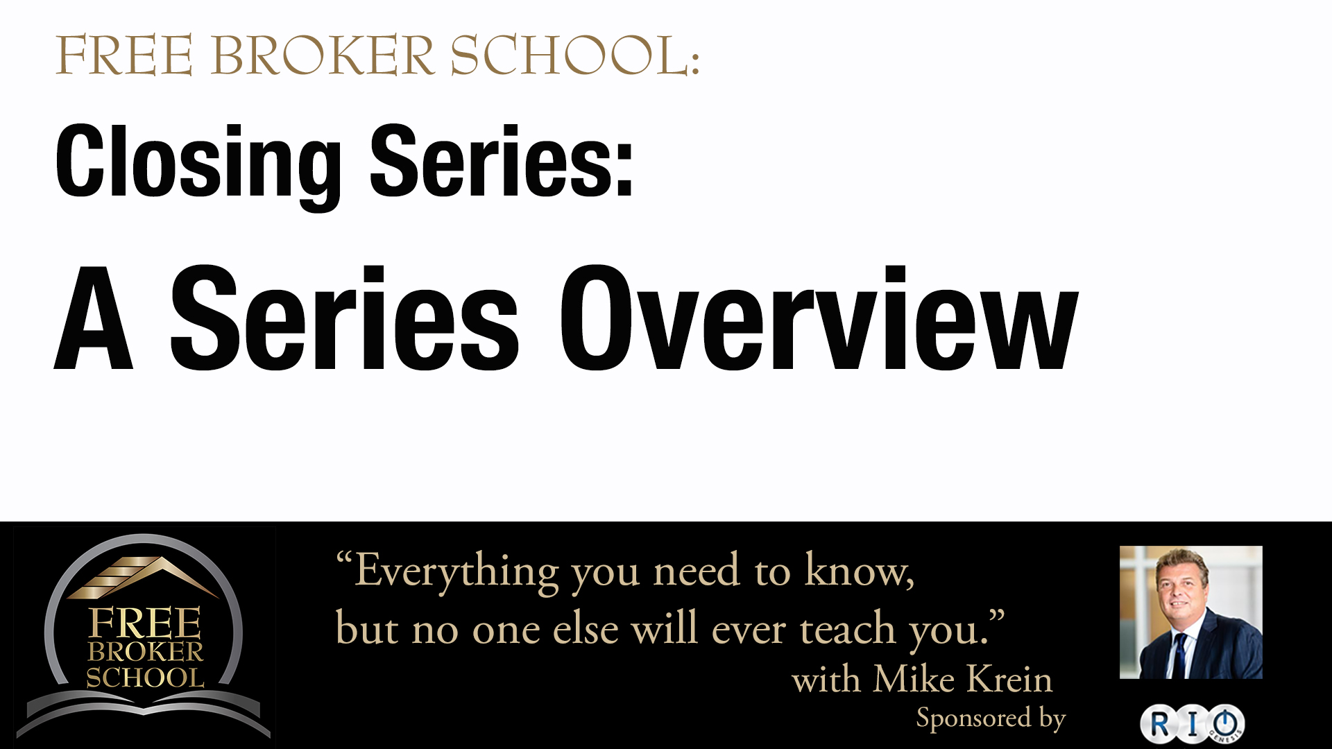 Free Broker School Closing Series Overview