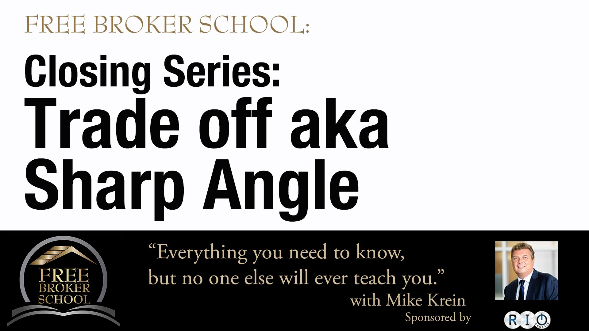 Free Broker School: Closing Series: Trade off aka Sharp Angle