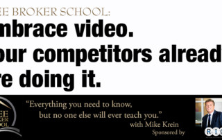 Free Broker School: Embrace video. Your competitors are already doing it.