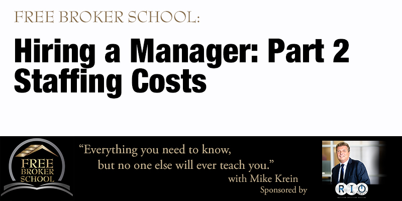 Free Broker School: Hiring a Manager: Part 2 - Staffing Costs