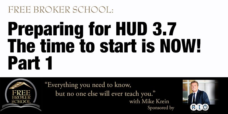 Free Broker School: Preparing for HUD 3.7 - The time to start is NOW! Part 1