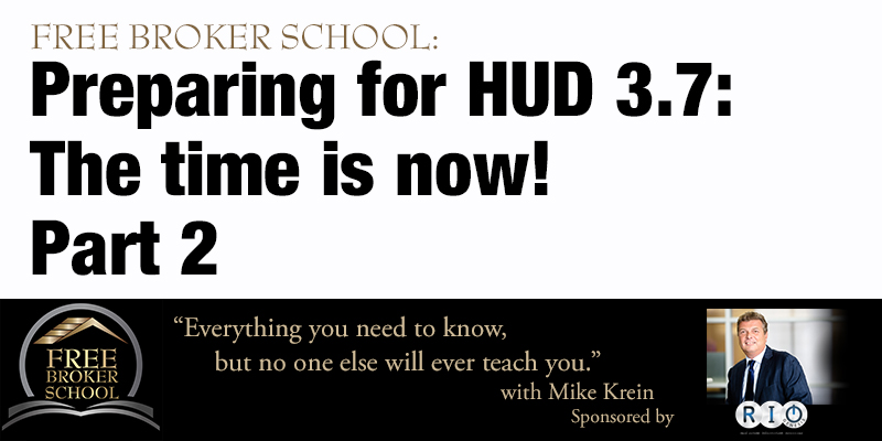 Free Broker School: Preparing for HUD 3.7: The time is now! - Part 2
