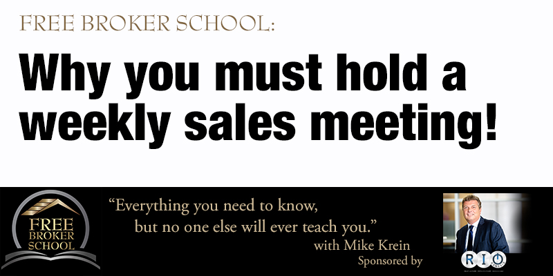 Free Broker School: Why you must hold a weekly sales meeting!