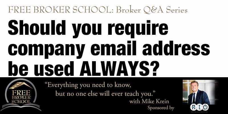 Free Broker School: Should you require a company email address be used ALWAYS?