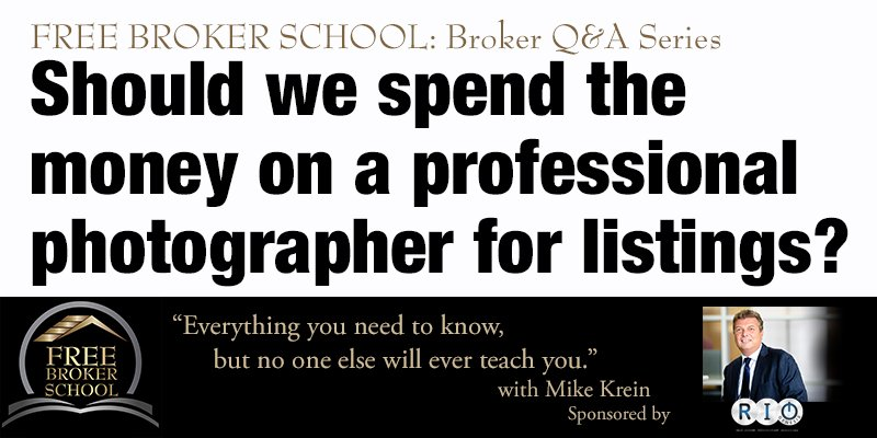 Free Broker School: Should we spend the money on a professional photographer for listings?