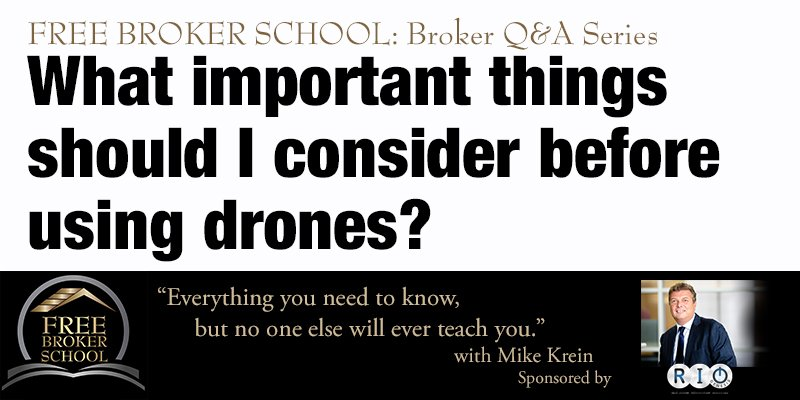 Free Broker School: What important things should I consider before using drones?