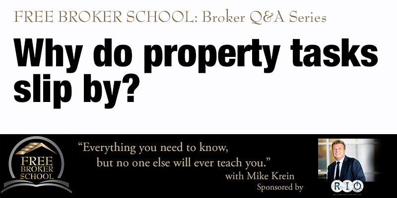 Free Broker School: Why do property tasks slip by?