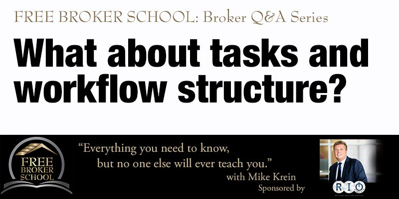 Free Broker School: What about tasks and workflow structure?