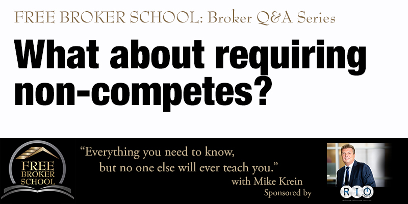 Free Broker School: What about requiring non-competes?