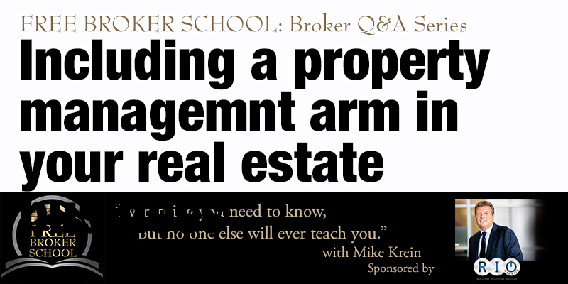 Free Broker School: Including a property management arm in your real estate