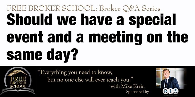 Free Broker School: Should we have a special event and a meeting on the same day?