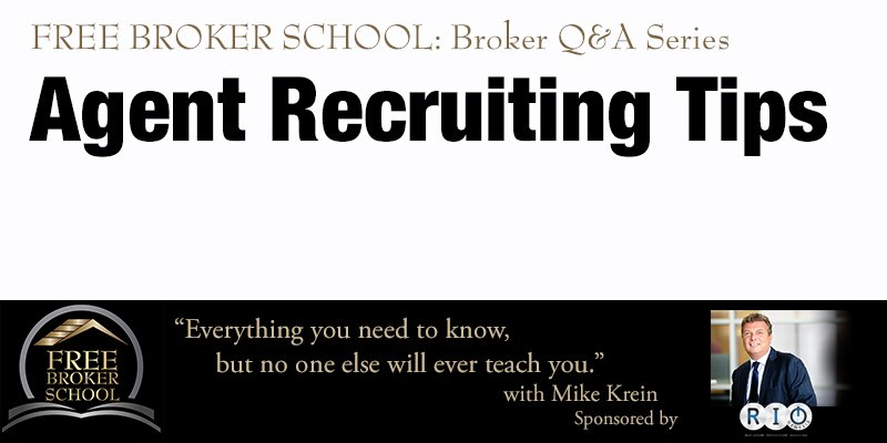 Free Broker School: Agent Recruiting Tips