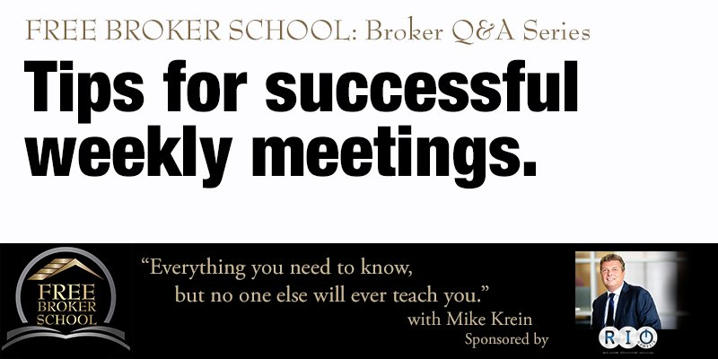 Free Broker School: Tips for successful weekly meetings.