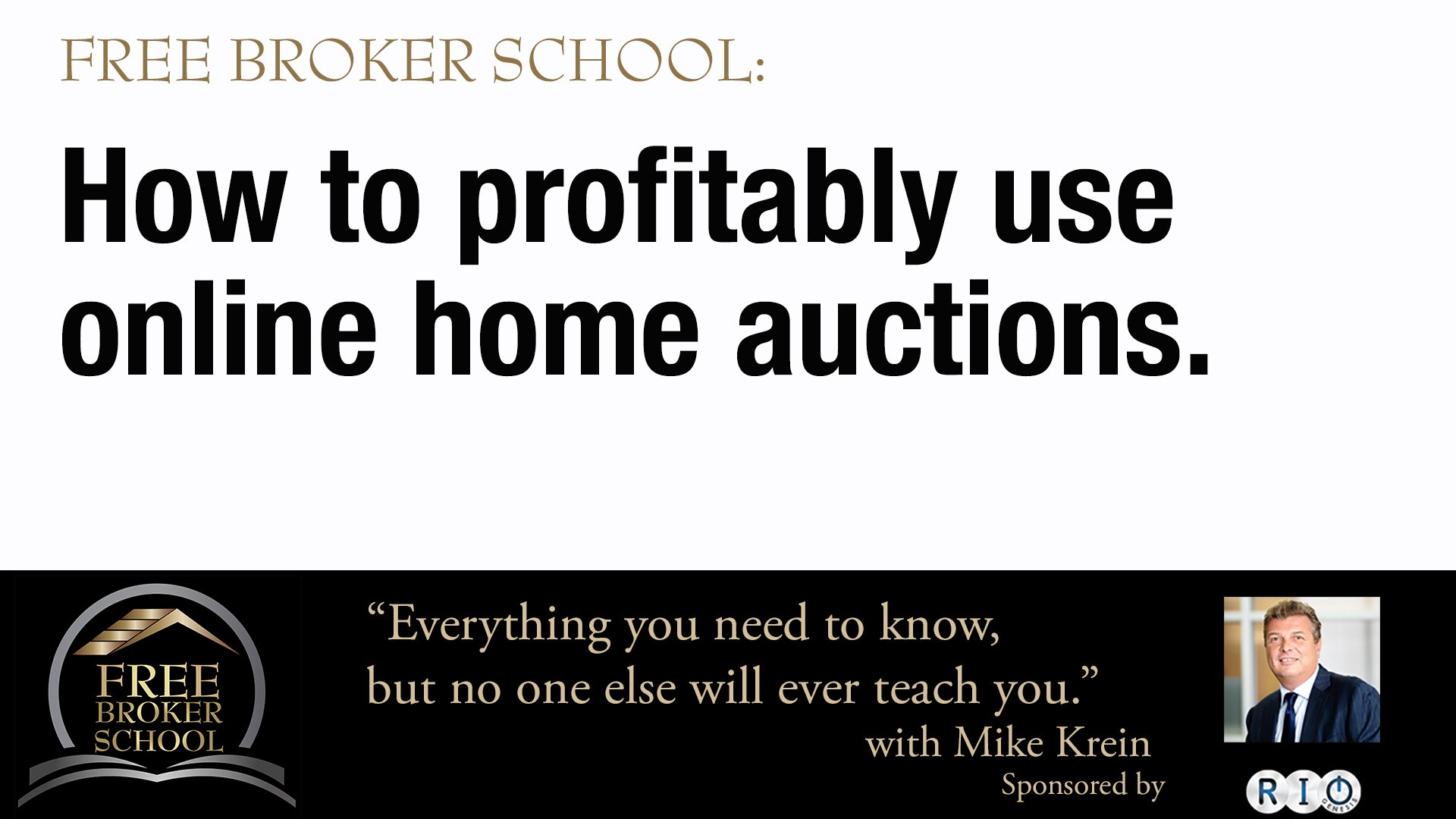 Free Broker School: How to profitably use home auctions.