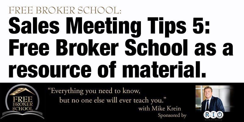 Free Broker School: Sales Meeting Tips 5: Free Broker School as a resource of material.