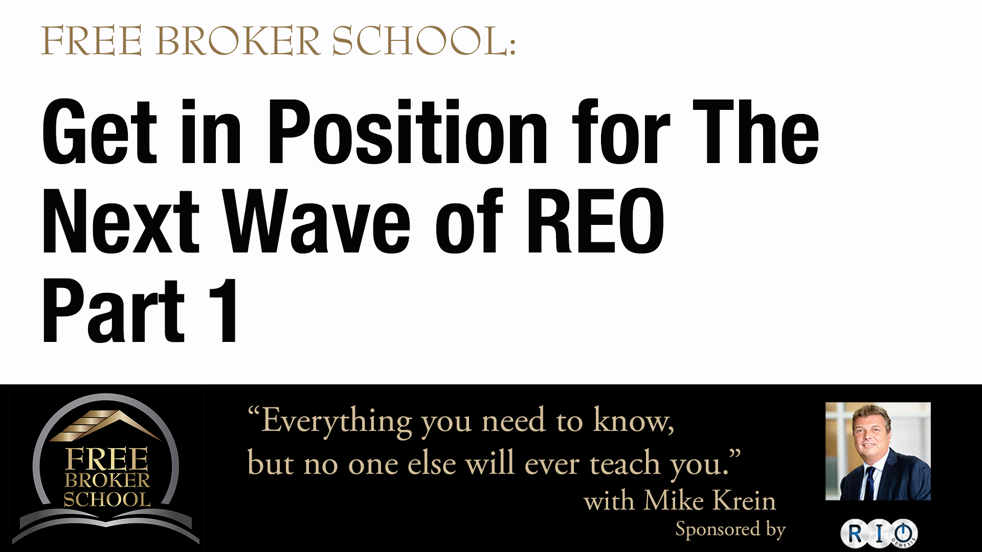 Free Broker School: Get in Position for the Next Wave of REO Part 1