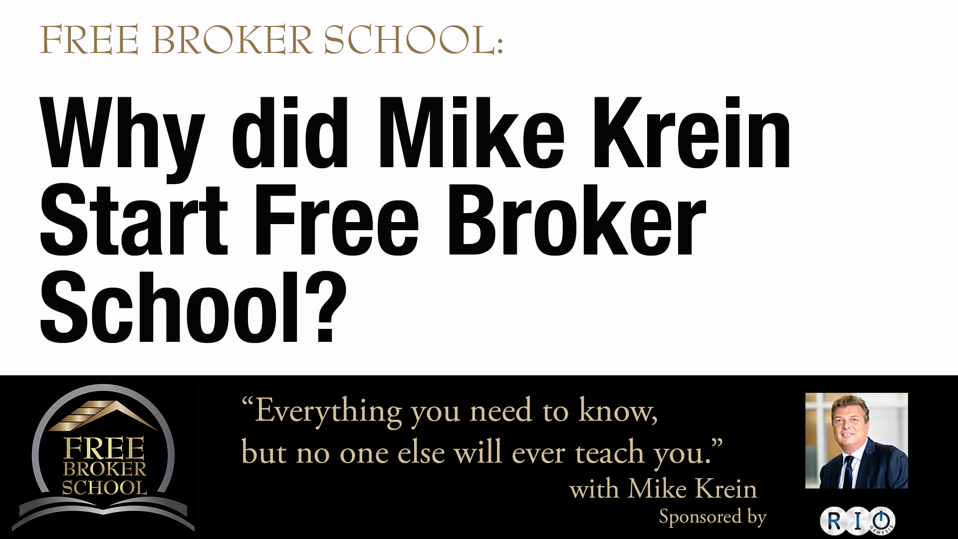 Free Broker School: Why did Mike Krein Start Free Broker School?
